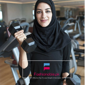 Effective Tips To Lose Weight In Ramadan