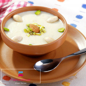 Kheer Recipe Easy & Declicious