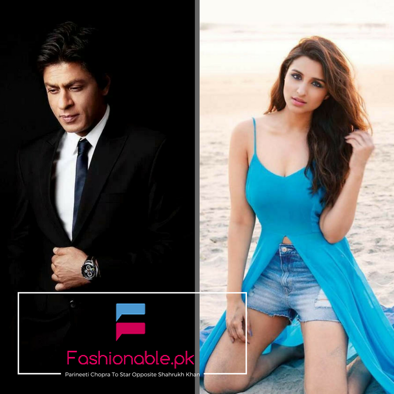 Parineeti Chopra To Star Opposite Shahrukh Khan