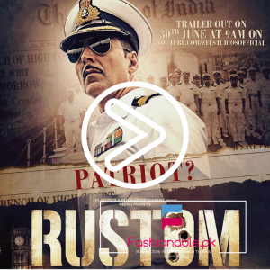 Rustom 2016  Movie – Theatrical Trailer & Songs