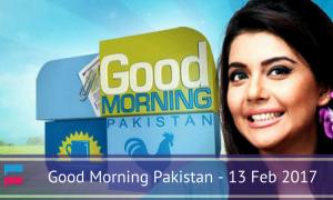 Good Morning Pakistan – 13 Feb 2017 – ARY Digital