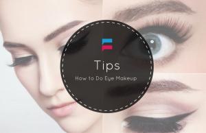 How to Do Eye Makeup – Tips